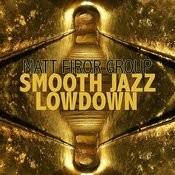 Smooth Jazz Lowdown Songs