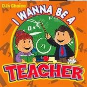 I Wanna Be A Teacher Songs
