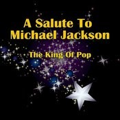 A Salute To Michael Jackson - The King Of Pop Songs