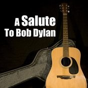 A Salute To Bob Dylan Songs