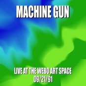 Machine Gun Live At The Webo Art Space 9/22/91 Songs