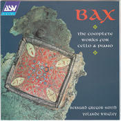 Bax: The Complete Works for Cello & Piano Songs