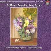 To Music - Canadian Song Cycles Songs
