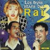 Les Trois Stars Du Rai Songs