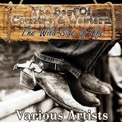 The Best Of Country & Western - The Wild Side Of Life Songs
