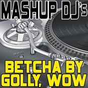 Betcha By Golly, Wow (Instrumental Mix) [Re-Mix Tool] Song