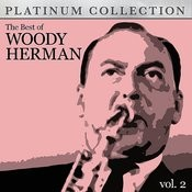 The Best Of Woody Herman Vol. 2 Songs