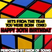 Hits From The Year You Were Born (1981) - Happy 30th Birthday Songs