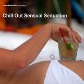Chill Out Sensual Seduction Songs