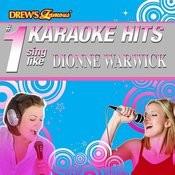 Drew's Famous # 1 Karaoke Hits: Sing Like Dionne Warwick Songs