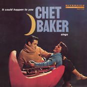 Chet Baker Sings: It Could Happen To You [Original Jazz Classics Remasters] (OJC Remaster) Songs