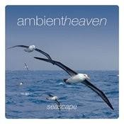 Ambient Heaven - Seascape Songs
