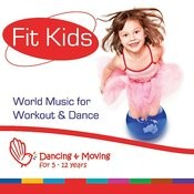 Fit Kids - World Music For Workout & Dance Songs