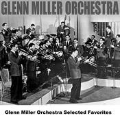 Glenn Miller Orchestra Selected Favorites Songs