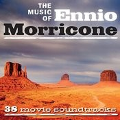 The Music Of Ennio Morricone (38 Movie Soundtracks) Songs