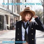 Please Stop Loving You Songs