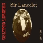 Calypso Legends - Sir Lancelot (1940 - 1952) Songs