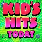 Kid's Hits Today Songs