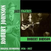 Jazz Figures / Robert Johnson (1936-1937) Songs