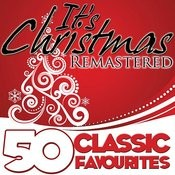 It's Christmas (50 Classic Favourites) [Remastered] Songs