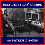 President's Day Parade: 40 Patriotic Songs Songs