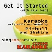 Get It Started (With Male Lead) [Originally Performed By Pitbull & Shakira] [Karaoke Audio Version] Song