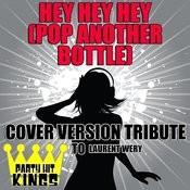 Hey Hey Hey (Pop Another Bottle) [Cover Version Tribute To Nicki Minaj] Songs