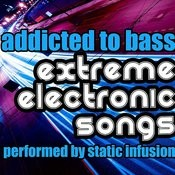 Addicted To Bass: Extreme Electronic Songs Songs