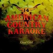 Good Girl (Karaoke Originally Performed By Carrie Underwood) Songs