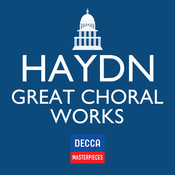 Decca Masterpieces: Haydn Great Choral Works Songs