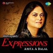 Abhivyakti Expression Amita A Dalal Songs