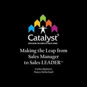 Catalyst5: Making The Leap From Sales Manager To Sales Leader, Part 2 Song