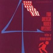 Four American Murder Mysteries: Written By Bernard Barshay Songs