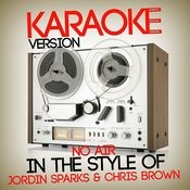 No Air (In The Style Of Jordin Sparks & Chris Brown) [Karaoke Version] - Single Songs