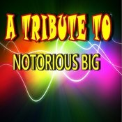 A Tribute To Notorious B.I.G. Songs