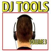 Dj Tools, Vol. 3 Songs