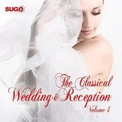 The Classical Wedding & Reception, Vol. 4 Songs