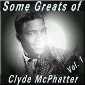 Some Greats Of Clyde Mcphatter, Vol. 1 Songs