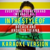 Everything You Never Had (We Had It All) [In The Style Of Breach And Andreya Triana] [Karaoke Version] Song