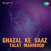 Ghazal Ke Saaz - Talat Mahmood Songs