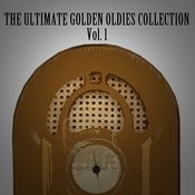 The Ultimate Golden Oldies Collection, Vol. 1 Songs