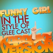 Funny Girl (In The Style Of Glee Cast) [Karaoke Version] - Single Songs