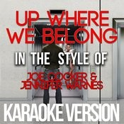 Up Where We Belong (In The Style Of Joe Cocker & Jennifer Warnes) [Karaoke Version] Song