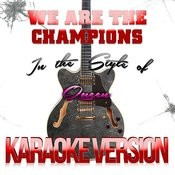 We Are The Champions (In The Style Of Queen) [Karaoke Version] - Single Songs