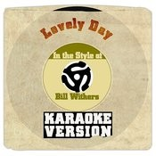 Lovely Day (In The Style Of Bill Withers) [Karaoke Version] Song