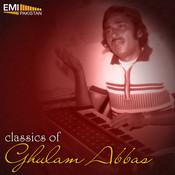 Classics of Ghulam Abbas Songs