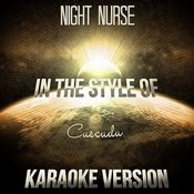 Night Nurse (In The Style Of Cascada) [Karaoke Version] Song