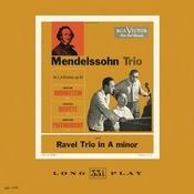 Ravel: Trio In A Minor; Mendelssohn: Trio No. 1 In D Minor, Op. 49 Songs