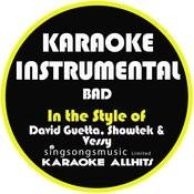 Bad (In The Style Of David Guetta, Showtek & Vessy) [Karaoke Instrumental Version] - Single Songs