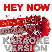 Hey Now (In The Style Of London Grammar) [Karaoke Version] - Single Songs